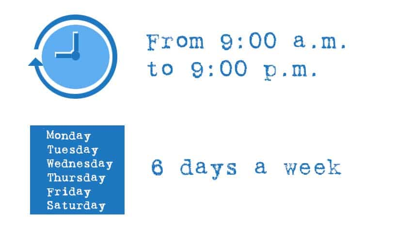 996 System - from 9:00 a.m. to 9:00 p.m. 6 days a week