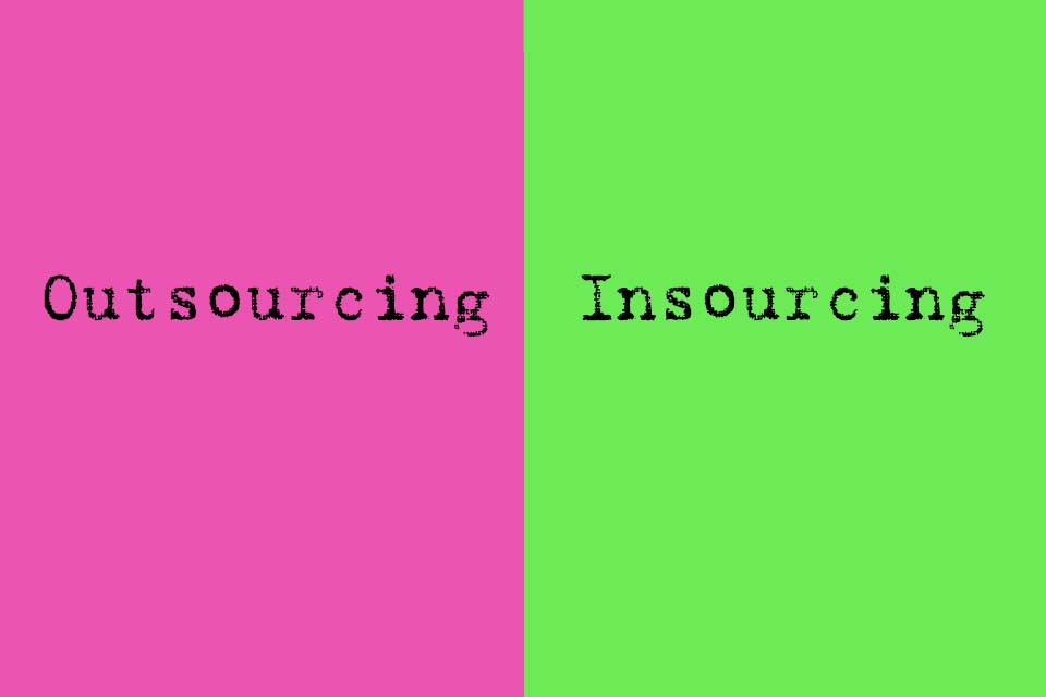 Insourcing - the opposite of Outsourcing