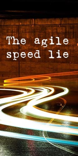 The agile speed lie - t2informatik Blog