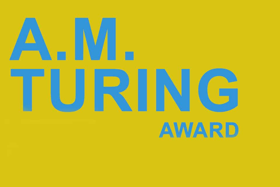 Turing Award - the highest award in computer science