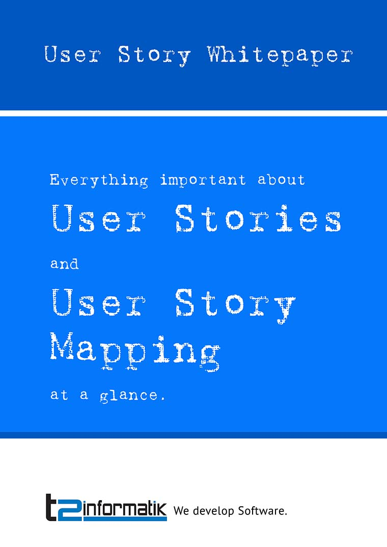 User Story Whitepaper - Downloads - t2informatik