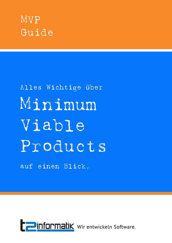Minimum Viable Product Guide - Downloads - t2informatik
