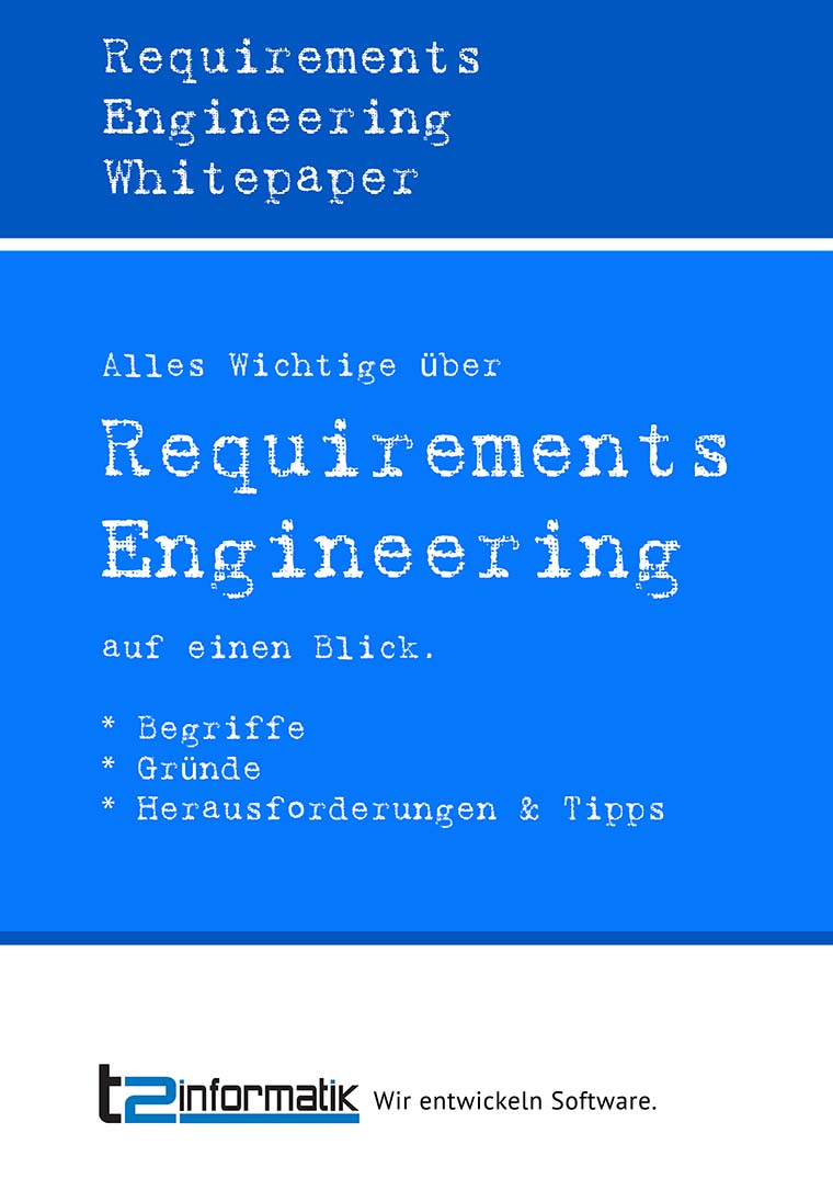 Requirements Engineering Whitepaper - Downloads - t2informatik